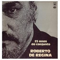 Lp 25 Anos Do Conjunto Roberto De Regina
