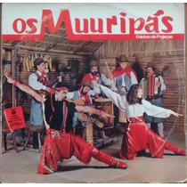 Lp - (013) - Gaúcho - Os Muuripãs - Folclore De Projeção