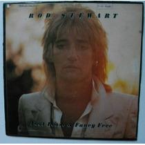 Lp Rod Stewart-foot Loose & Fancy Free-1977-bom Estado.