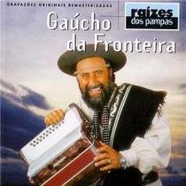 Cd Gaucho Da Fronteira Raizes Dos Pampas