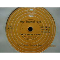The Square Set Compacto Vinil Thats What I Want 1973