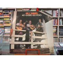 Vinil / Lp - Os 3 Xirus - Ao Gosto Do Povo - 1978