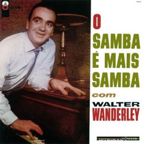 Cd Walter Wanderley - O Samba É Mais Samba (musicpack)