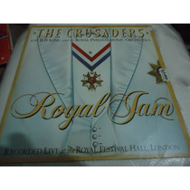 Lp - The Crusaders With B.b. King And The Royal Jam . (a2)