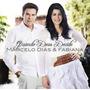 Cd Marcelo Dias & Fabiana - Quando Deus Decide.