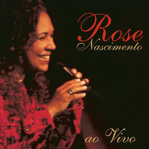 Cd Rose Nascimento - Ao Vivo (original E Lacrado)
