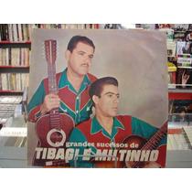 Vinil / Lp - Tibagi E Miltinho - Os Grandes Sucessos - 1972