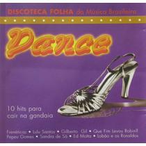 Dance Cd Discoteca Folha 10 Hits Para Cair Na Gandaia