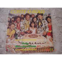 Lp Trio Nordestino: Corte O Bolo (1980)