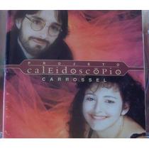 Cd - Projeto Caleidoscopio - Carrossel - Rock Brasil