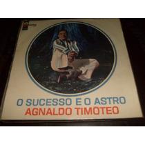 Lp Vinil Agnaldo Timoteo - O Sucesso É O Astro 1967 Mono