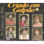 Cd - Gaúcho - Novo - Criado Em Galpão - De Campo E De Mato