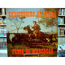 Vinil / Lp - Cancioneiro Da Serra - Festa Da Marcação - 1977