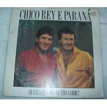 Lp Chico Rey E Paraná - Quem Será Seu Outro Amor - 1987