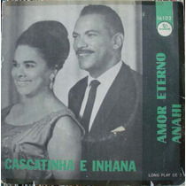 Cascatinha E Inhana Amor Eterno - Compacto Vinil Chantecler