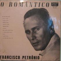 Francisco Petrônio - O Romântico - Continental-pll-12.137