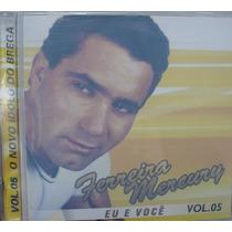 Cd Ferreira Mercury - Idolo Do Brega - Frete Gratis