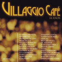 Cd Duplo Villaggio Café 10 Anos - Ao Vivo - Novo - Lacrado