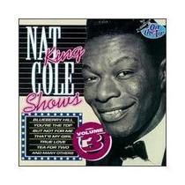 Cd Nat King Cole - Shows Vol.3