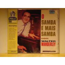 Cd - Walter Wanderley -o Samba É Mais Samba (lacrado)