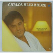 Lp Carlos Alexandre - Nosso Quarto É Testemunha - 1987 -