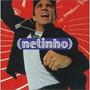 Cd Netinho - Me Leva (original) Com Fim De Semana