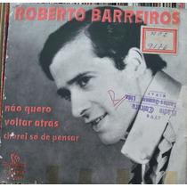 Roberto Barreiros Voltat Atrás - Compacto Vinil Chantecler