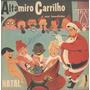 Altamiro Carrilho E Sua Bandinha Compacto De Vinil Natal