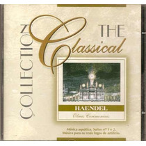 Cd The Classical Collection - Haendel - Frete Gratis