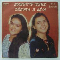 Lp Debora E Léia - Somente Deus - 1984 - Voz Da Libertação