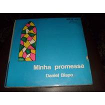 Lp Vinil Gospel Evangélico Minha Promessa - Daniel Bispo