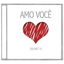 Amo Você - Volume 19 *lançamento* - Cd - Mk