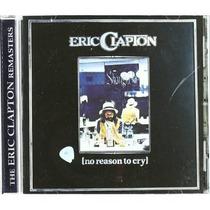 Eric Clapton No Reason To Cry [eua] Cd Novo Lacrado