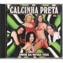 Cd Calcinha Preta Vol 9 Amor Da Minha Vida