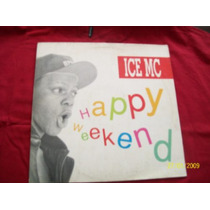 Lp Ice Mc Happy Weekend Importado Rap Soul Funk Dj Hip Hop