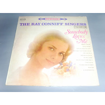 Lp - The Ray Conniff Singers - Somebody Loves Me - Inédito