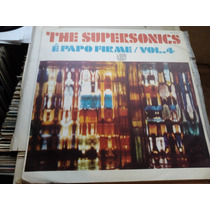 The Supersonics - É Papo Firme Vol 4 Pós Jovem Guarda Lp