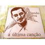 Lp Zerado Orlando Silva Ultima Cançao Com Encarte
