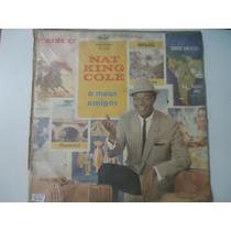Disco Vinil Lp Nat King Cole A Meus Amigos Lindooooooooooooo