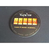 Cd Vocalise Quinteto Vocal - Tudo É Coisa Musical