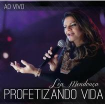 Cd Léa Mendonça - Profetizando Vida.