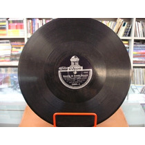 Disco 78 Rpm - Atilio Bruni - Melodias De Ernesto Lecuona