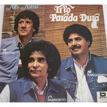 Vinil/lp - Trio Parada Dura - Alto Astral