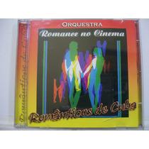 Românticos De Cuba, Romance No Cinema, Cd Original