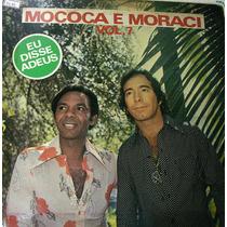 Vinil/lp - Mococa E Moraci Vol 7 - Eu Disse Adeus -1979