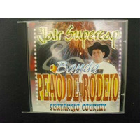 Cd Jair Supercap - Banda Peão De Rodieo - Sertanejo Country