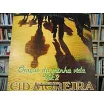 Vinil / Lp - Cid Moreira - Oração Da Minha Vida Vol 2 - 1991