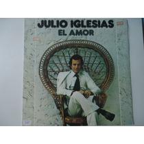 Disco Vinil Lp Julio Iglesias El Amor Lindoooooooooooooooooo