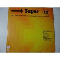 Disco Vinil Lp Super 12 Sucessos Internacionais Lindoooooooo