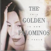 Cd The Golden Palominos - This Is How It Feels (importado)